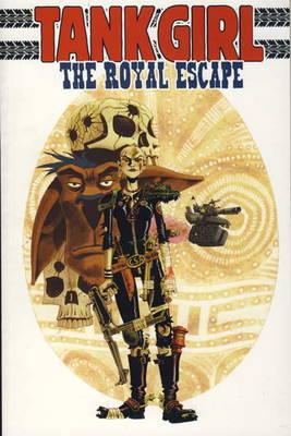 Tank Girl: The Royal Escape. by Alan C. Martin Royal Escape (Paperback)