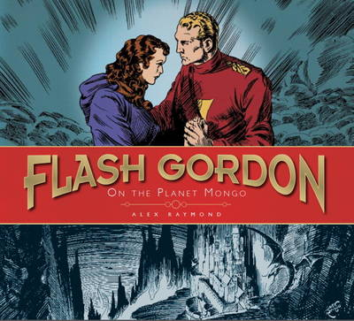 The The Complete Flash Gordon Library: On the Planet of Mongo (Vol 1) On the Planet Mongo v. 1 - Complete Flash Gordon Library (Hardback)