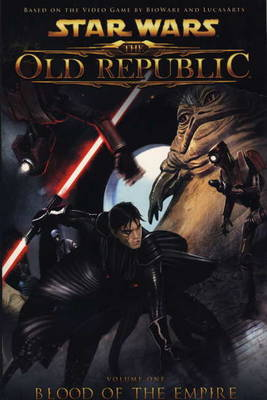 Star Wars - The Old Republic: Blood of the Empire v. 1 (Paperback)