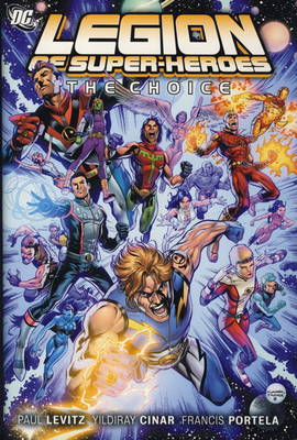 Legion of Super-Heroes: Choice (Hardback)