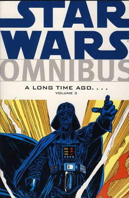 Star Wars Omnibus: Long Time Ago... v. 3 (Paperback)