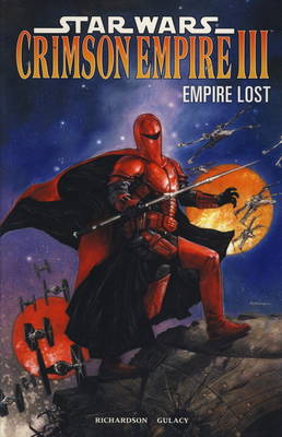 Star Wars - Crimson Empire III: Empire Lost (Hardback)