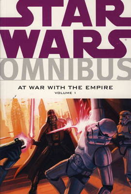 Star Wars Omnibus: At War with the Empire Volume 1. At War with the Empire v. 1 - Star Wars Omnibus (Paperback)