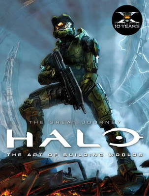 Halo: The Great Journey...The Art of Building Worlds (Hardback)