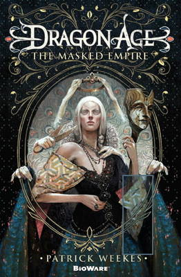 Dragon Age: The Masked Empire (Paperback)
