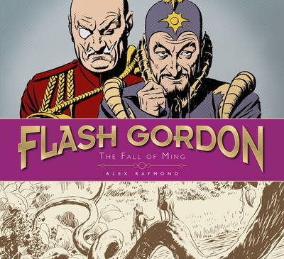 The The Complete Flash Gordon Library: The Complete Flash Gordon Library - The Fall of Ming (Vol 3) Fall of Ming v. 3 - Complete Flash Gordon Library (Hardback)