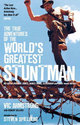 The True Adventures of the World's Greatest Stuntman: My Life as Indiana Jones, James Bond, Superman and Other Movie Heroes (Paperback)