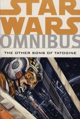 Star Wars Omnibus: Other Sons of Tatooine (Paperback)