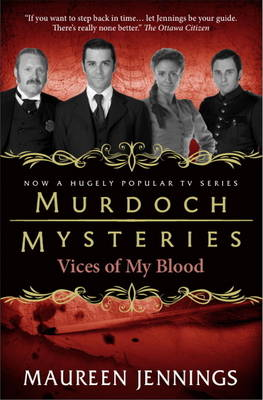 Murdoch Mysteries - Vices of My Blood (Paperback)