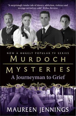 Murdoch Mysteries - Journeyman to Grief (Paperback)
