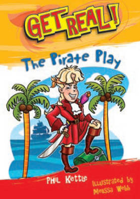 Get Real: The Pirate Play - Get Real! (Paperback)