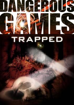 Dangerous Games: Trapped - Dangerous Games (Paperback)