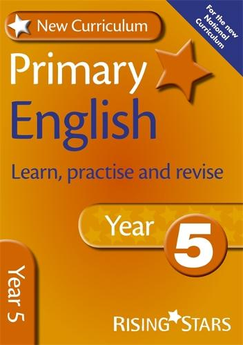 New Curriculum Primary English Learn, Practise and Revise Year 5 - RS Primary New Curr Learn, Practise, Revise (Paperback)