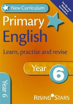 New Curriculum Primary English Learn, Practise and Revise Year 6 - RS Primary New Curr Learn, Practise, Revise (Paperback)
