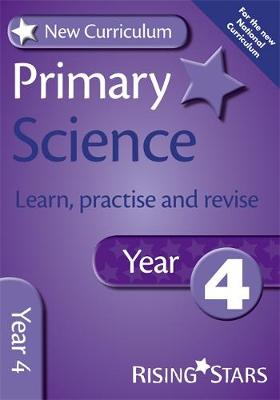 New Curriculum Primary Science Learn, Practise and Revise Year 4 - RS Primary New Curr Learn, Practise, Revise (Paperback)
