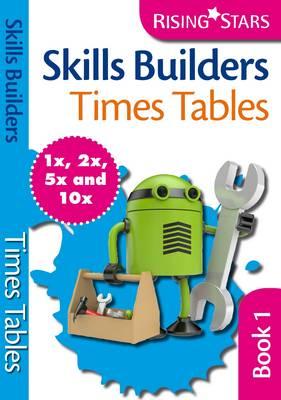 Skills Builders Times Tables 1x 2x 5x 10x - Skills Builders Maths (Paperback)