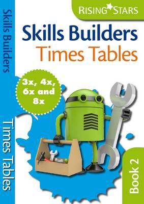 Skills Builders Times Tables 3x 4x 6x 8x - Skills Builders Maths (Paperback)