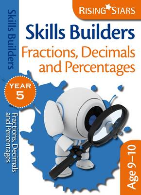 Skills Builders Fractions, Decimals and Percentages: Year 5 - Rising Stars Skills Builders (Paperback)