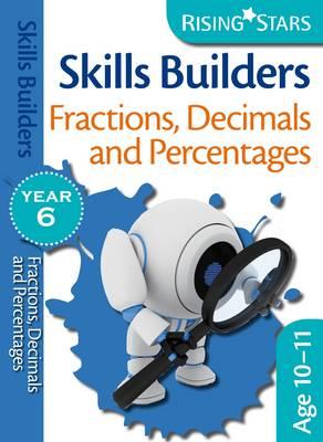 Skills Builders Fractions, Decimals and Percentages: Year 6 - Rising Stars Skills Builders (Paperback)