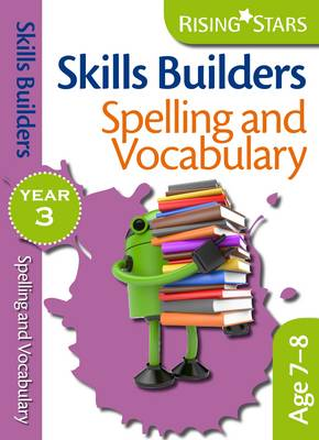 Skills Builders - Spelling and Vocabulary: Year 3 - Rising Stars Skills Builders (Paperback)