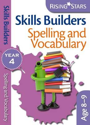 Skills Builders - Spelling and Vocabulary: Year 4 - Rising Stars Skills Builders (Paperback)