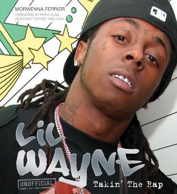 Lil Wayne: Takin' the Rap (Hardback)