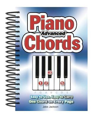 Advanced Piano Chords: Easy to Use, Easy to Carry, One Chord on Every Page - Easy-to-Use (Spiral bound)