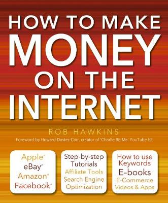 How to Make Money on the Internet Made Easy: Apple, eBay, Amazon, Facebook - There Are So Many Ways of Making a Living Online - Made Easy (Paperback)