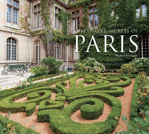 The Best-Kept Secrets of Paris - Best Kept Secrets (Hardback)
