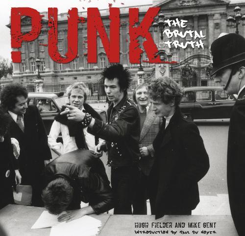 Punk: The Brutal Truth - Revealed (Hardback)