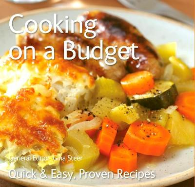 Cooking on a Budget: Quick & Easy, Proven Recipes - Quick & Easy, Proven Recipes (Paperback)