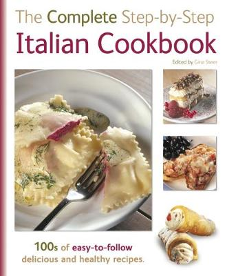 The Complete Step-By-Step Italian Cookbook (Hardback)