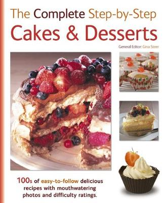 The Complete Step-By-Step Cakes & Desserts (Hardback)