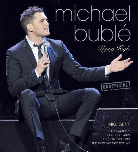 Michael Buble: Flying HIgh (Hardback)