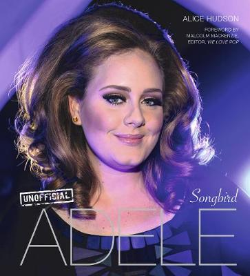 Adele: Songbird - For the Love of... (Hardback)