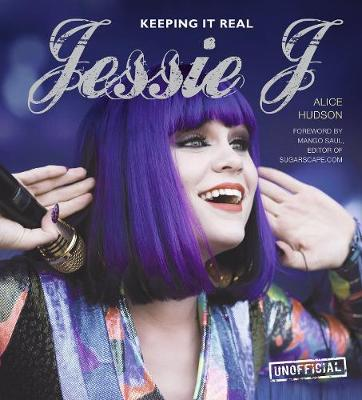 Jessie J: Keeping it Real - For the Love of... (Hardback)
