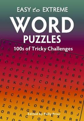 Easy to Extreme: Word Puzzles: 100s of Tricky Challenges (Spiral bound)