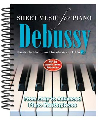 Claude Debussy: Sheet Music for Piano: From Easy to Advanced; Over 25 masterpieces - Sheet Music (Spiral bound)
