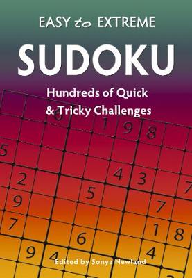 Easy to Extreme: Sudoku: Hundreds of Quick & Tricky Challenges (Spiral bound)
