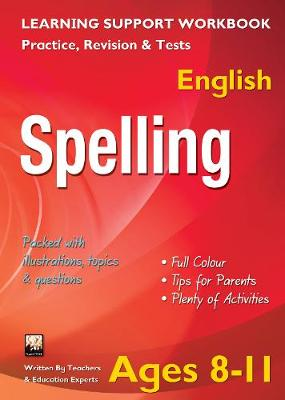Spelling, Ages 8-11 (English): Home Learning, Support for the Curriculum (Paperback)