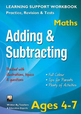 Adding & Subtracting, Ages 4-7 (Maths): Home Learning, Support for the Curriculum (Paperback)