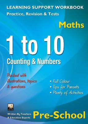 1 to 10, Counting & Numbers, Pre-School (Maths): Home Learning, Support for the Curriculum (Paperback)