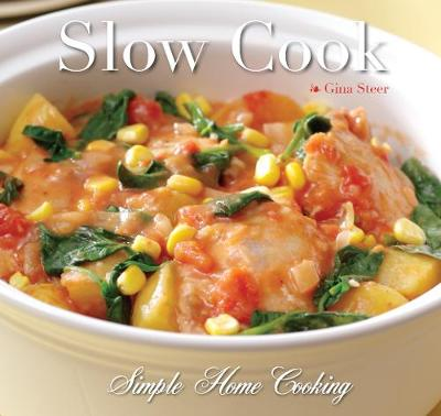 Slow Cook: Quick and Easy Recipes - Quick & Easy, Proven Recipes (Hardback)