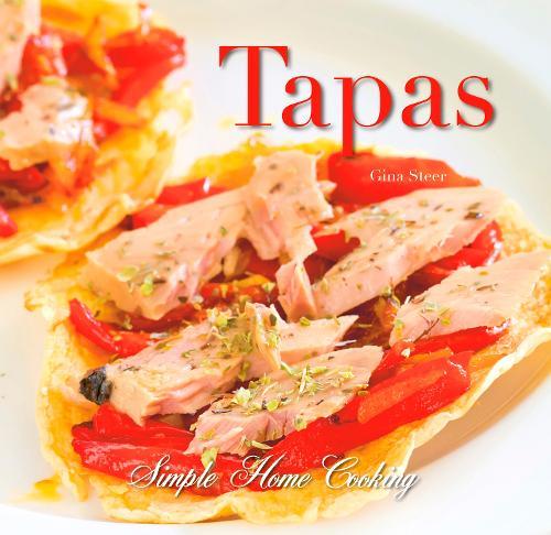 Tapas - Simple Home Cooking (Hardback)