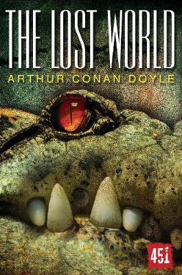 The Lost World: A Professor Challenger Adventure - Essential Gothic, SF & Dark Fantasy (Paperback)
