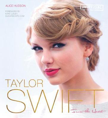 Taylor Swift: From The Heart (Hardback)