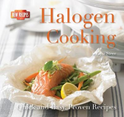 Halogen Cooking: Quick and Easy Recipes - Quick & Easy, Proven Recipes (Paperback)