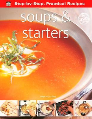 Step-by-Step Practical Recipes: Soups & Starters - Step-by-Step, Practical Recipes (Paperback)