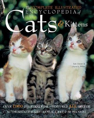 The Complete Illustrated Encyclopedia of Cats & Kittens (Hardback)