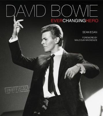 David Bowie: Ever Changing Hero - Pop, Rock & Entertainment (Hardback)